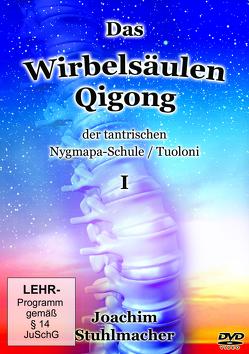 Das Wirbelsäulen-Qigong der tantrischen Nygmapa-Schule von Stuhlmacher,  Joachim