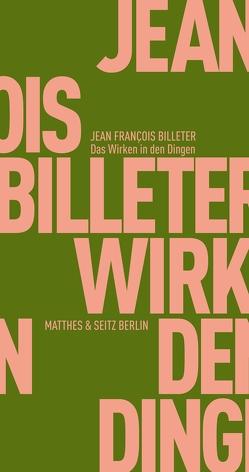 Das Wirken in den Dingen von Billeter,  Jean François, Fritz,  Thomas