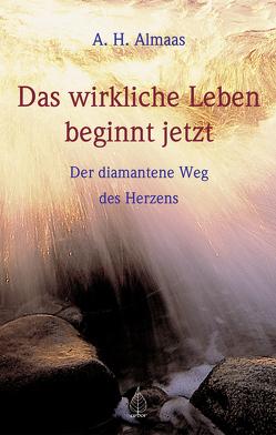 Das wirkliche Leben beginnt jetzt von Almaas,  A H, Brandenburg,  Peter