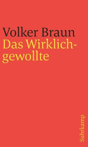Das Wirklichgewollte von Braun,  Volker