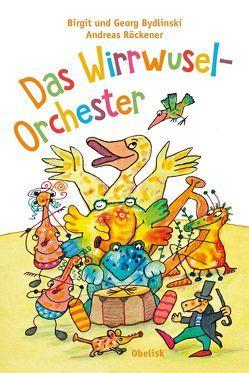 Das Wirrwusel-Orchester von Andreas,  Röckener, Birgit,  Bydlinski, Georg,  Bydlinski