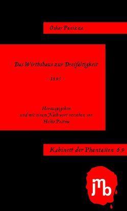 Das Wirthshaus zur Dreifaltigkeit von Panizza,  Oskar, Postma,  Heiko