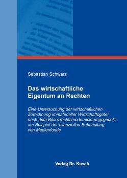 Das wirtschaftliche Eigentum an Rechten von Schwarz,  Sebastian