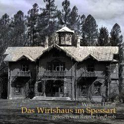 Das Wirtshaus im Spessart von Hauff,  Wilhelm, Unglaub,  Reiner
