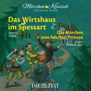 Das Wirtshaus im Spessart und Das Märchen vom falschen Prinzen Die ZEIT-Edition von Hauff,  Wilhelm, Petzold,  Bert Alexander