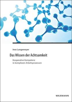 Das Wissen der Achtsamkeit von Langemeyer,  Ines