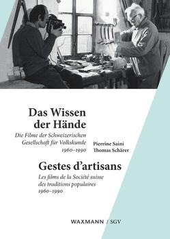 Das Wissen der Hände Gestes d'artisans von Saini,  Pierrine, Schärer,  Thomas