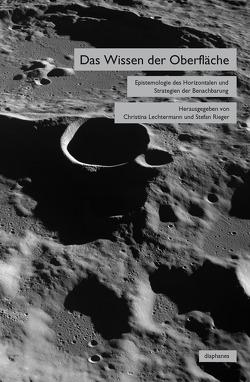 Das Wissen der Oberfläche von Lechtermann,  Christina, Rieger,  Stefan