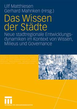 Das Wissen der Städte von Mahnken,  Gerhard, Matthiesen,  Ulf