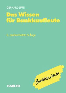 Das Wissen für Bankkaufleute von Lippe,  Gerhard