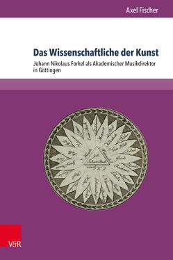 Das Wissenschaftliche der Kunst von Fischer,  Axel