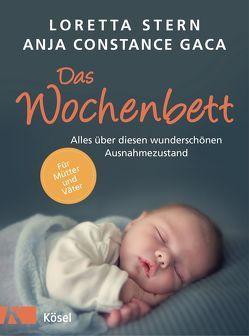 Das Wochenbett von Gaca,  Anja Constance, Stern,  Loretta