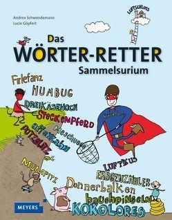 Das Wörter-Retter-Sammelsurium von Göpfert,  Lucie, Schwendemann,  Andrea