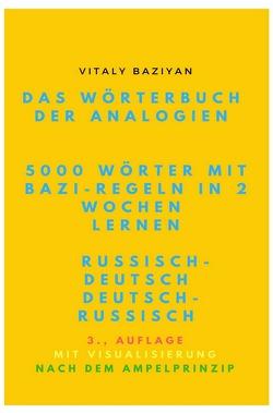 Das Wörterbuch der Analogien Russisch–Deutsch/Deutsch–Russisch mit Bazi-Regeln: 5000 russische Wörter mit Bazi-Regeln in 2 Wochen lernen von Baziyan,  Vitaly