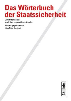 Das Wörterbuch der Staatssicherheit von Suckut,  Siegfried