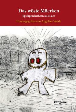 Das wöste Möerken von Weide,  Angelika