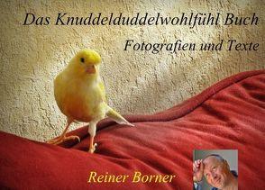 Das Wohlfühl Buch / Das Knuddelduddelwohlfühl Buch von Borner,  Reiner