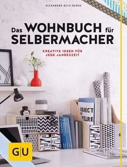 Deko it yourself. Das Wohnbuch für Selbermacher (mit Schnittbogen) von Beck-Berge,  Alexandra