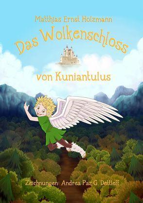Das Wolkenschloss von Kuniantulus – Druckausgabe von Holzmann,  Matthias Ernst