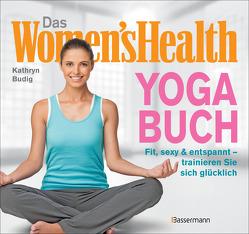 Das Women's Health Yoga-Buch. Poweryoga, entspannende Asanas, Rückenübungen, Atmung, Meditation u.v.m. von Budig,  Kathryn