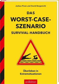 Das Worst-Case-Szenario-Survival-Handbuch von Borgenicht,  David, Piven,  Joshua