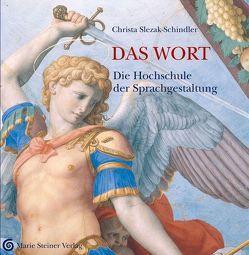 Das Wort von Institut für Sprachgestaltung,  Unterlengenhardt, Slezak-Schindler,  Christa, Sponsel-Slezak,  Otto Ph