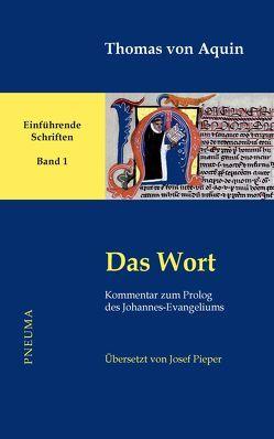 Das Wort von Nissing,  Hanns-Gregor, Pieper,  Josef, Thomas von Aquin, Wald,  Berthold