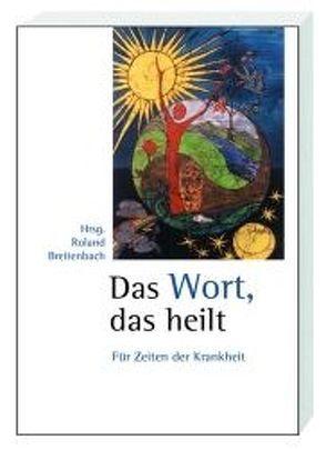 Das Wort, das heilt von Breitenbach,  Roland
