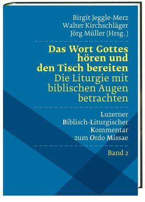 Das Wort Gottes hören und den Tisch bereiten von Jeggle-Merz,  Birgit, Kirchschläger,  Walter, Kranemann,  Daniela, Müller,  Jörg