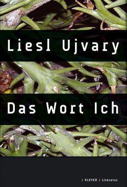 Das Wort Ich von Ujvary,  Liesl