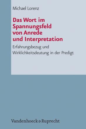Das Wort im Spannungsfeld von Anrede und Interpretation von Lorenz,  Michael