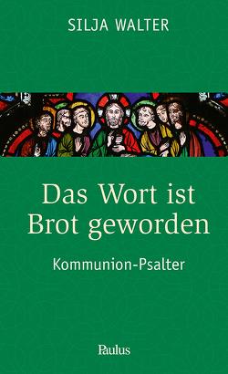 Das Wort ist Brot geworden von Walter,  Silja, Werlen,  Martin