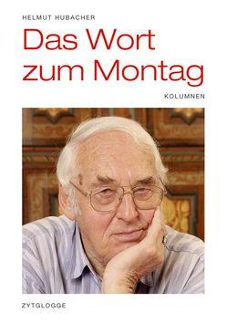 Das Wort zum Montag von Hubacher,  Helmut