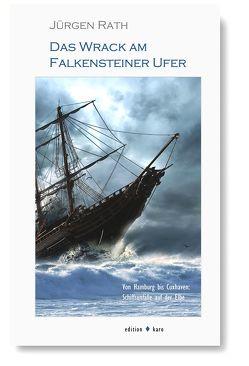 Das Wrack am Falkensteiner Ufer von Rath,  Jürgen