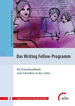 Das Writing Fellow-Programm von Dreyfürst,  Stephanie, Liebetanz,  Franziska, Voigt,  Anja