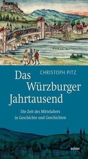 Das Würzburger Jahrtausend von Pitz,  Christoph