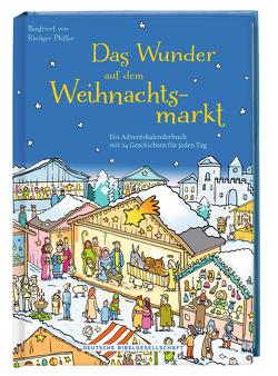 Das Wunder auf dem Weihnachtsmarkt von Pfeffer,  Rüdiger