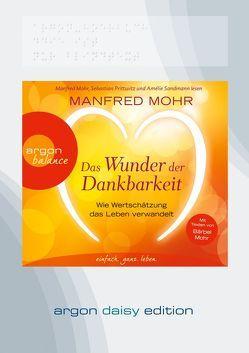 Das Wunder der Dankbarkeit (DAISY Edition) von Mohr,  Manfred, Prittwitz,  Sebastian, Sandmann-Mauser,  Amélie