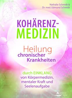 Das Wunder der Kohärenzmedizin von Schmidt,  Dr. med. Edmund, Schmidt,  Nathalie