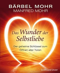 Das Wunder der Selbstliebe von Mohr,  Bärbel, Mohr,  Manfred