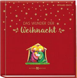 Das Wunder der Weihnacht von Erath,  Irmgard