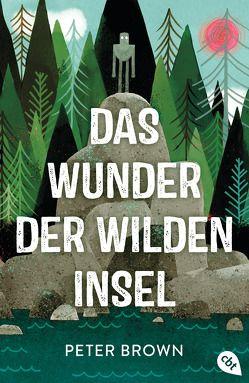 Das Wunder der wilden Insel von Brown,  Peter, Gutzschhahn,  Uwe-Michael