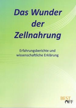 Das Wunder der Zellnahrung von Dr. Bertholdt,  Günter