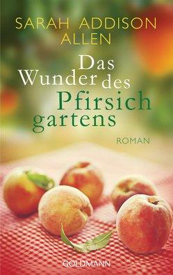 Das Wunder des Pfirsichgartens von Allen,  Sarah Addison, Schumitz,  Angela