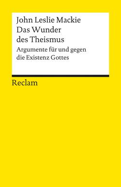 Das Wunder des Theismus von Ginters,  Rudolf, Mackie,  John L