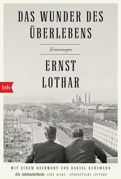 Das Wunder des Überlebens: Erinnerungen von Kehlmann,  Daniel, Lothar,  Ernst