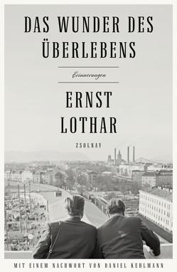 Das Wunder des Überlebens von Kehlmann,  Daniel, Lothar,  Ernst