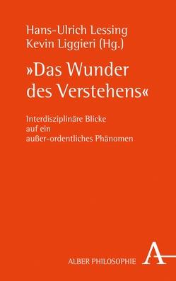 """""""Das Wunder des Verstehens"""" von Lessing,  Hans-Ulrich, Liggieri,  Kevin"""
