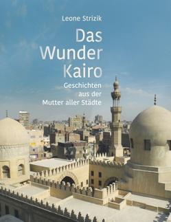 Das Wunder Kairo von Strizik,  Leone