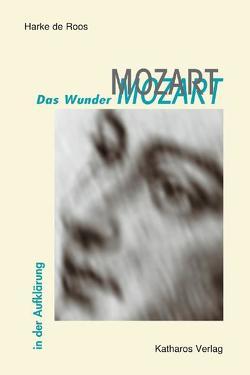 Das Wunder Mozart von Roos,  Harke de